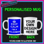KEEP CALM IM A POLICEMAN OFFICER  MUG PERSONALISED GIFT